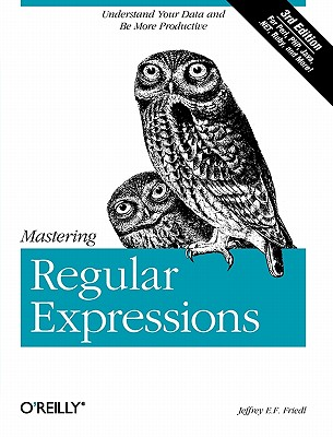 Mastering Regular Expressions By Friedl, Jeffrey E.