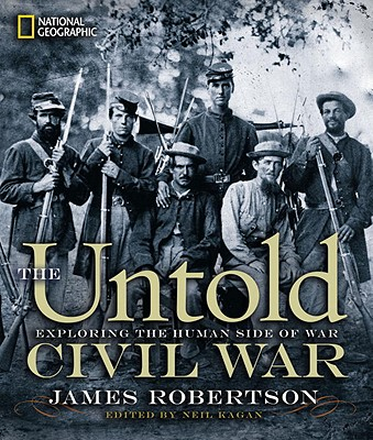 The Untold Civil War By Robertson, James/ Kagan, Neil (EDT)