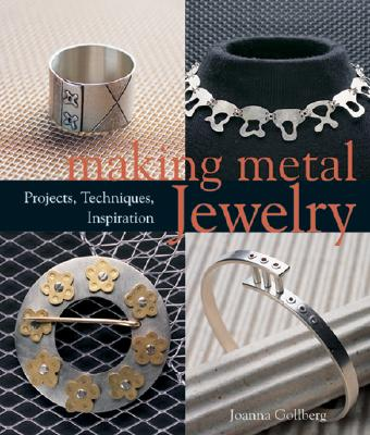 Making Metal Jewelry By Gollberg, Joanna