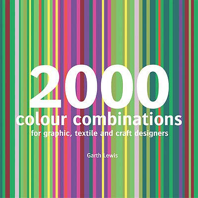 2000 Colour Combinations By Lewis, Garth